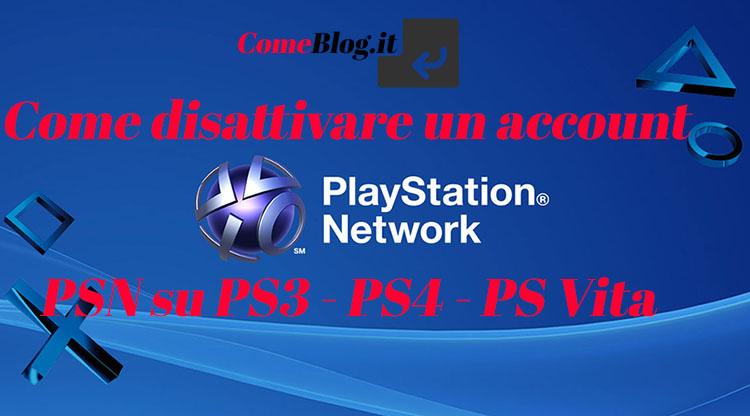 disattivare account psn ps3 ps4 ps vita