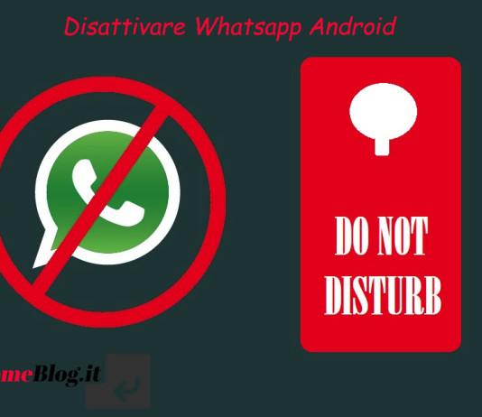 disattivare whatsapp android